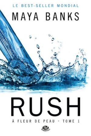 A fleur de peau: Rush