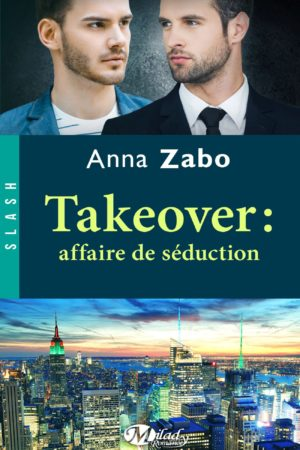 Takeover : Affaire de séduction